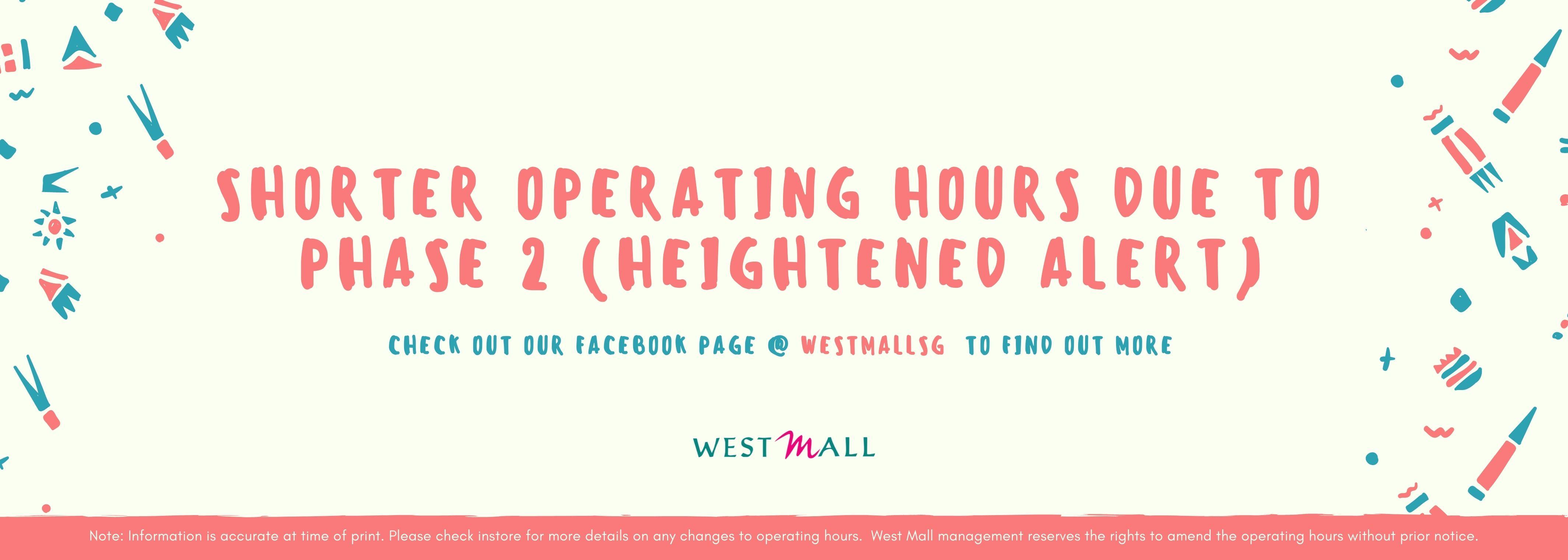 Shorter Operating Hours - Phase 2 heightened alert