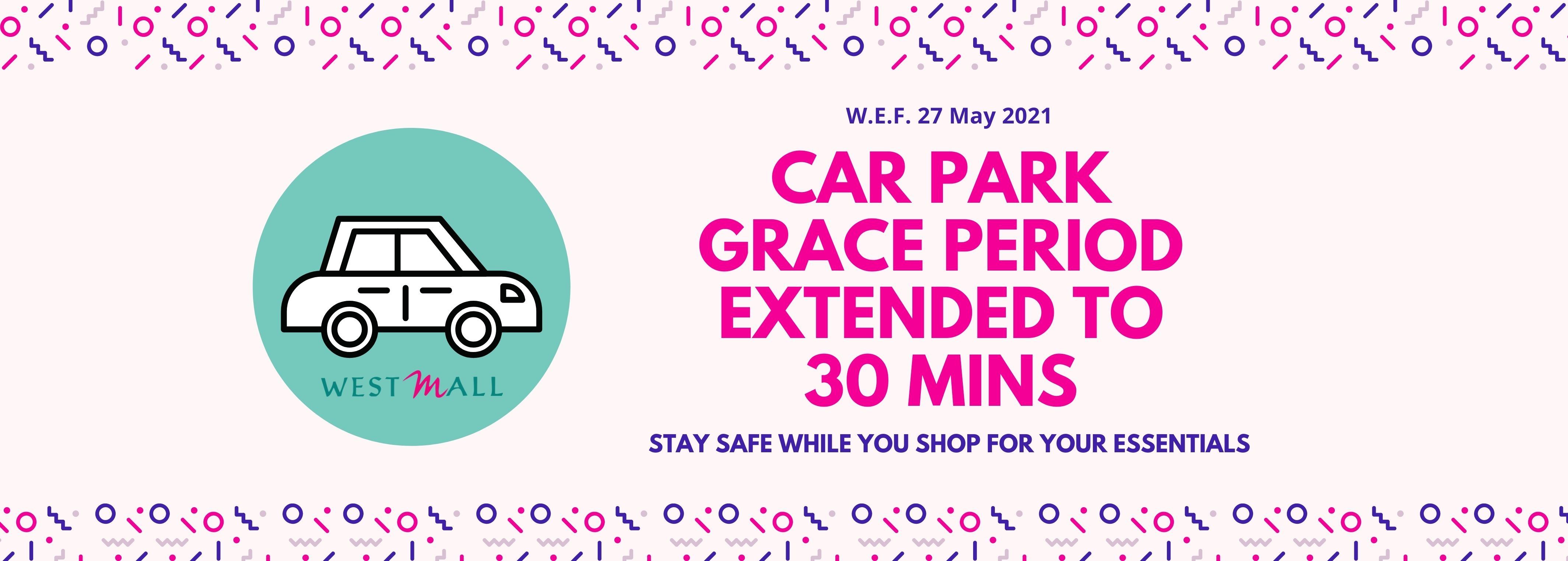 Car Park Grace Period Extended to 30 MINS